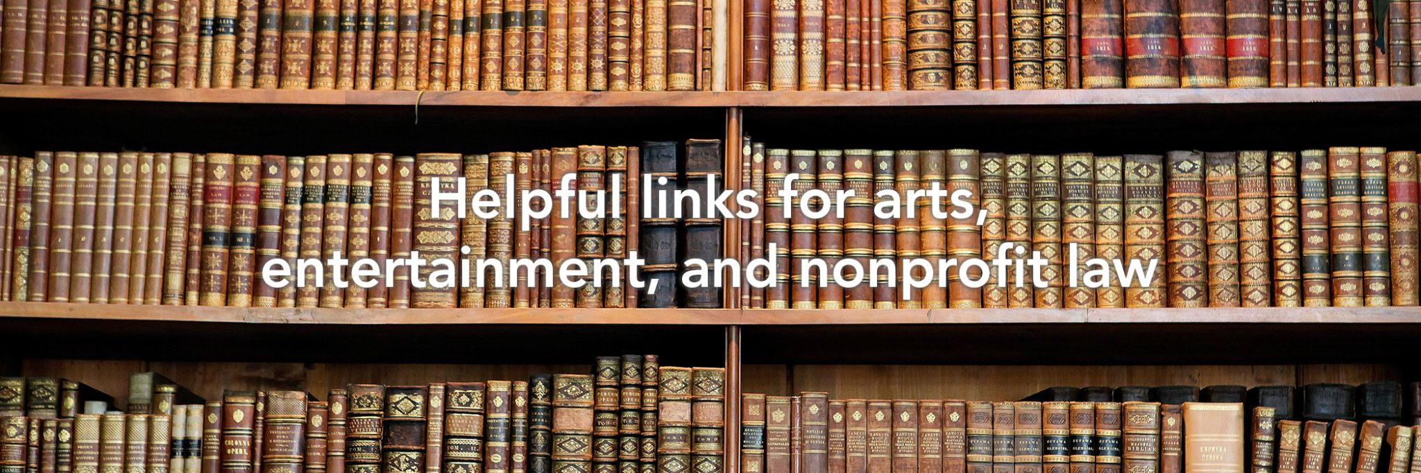 Helpful links for arts, entertainment, and nonprofit law